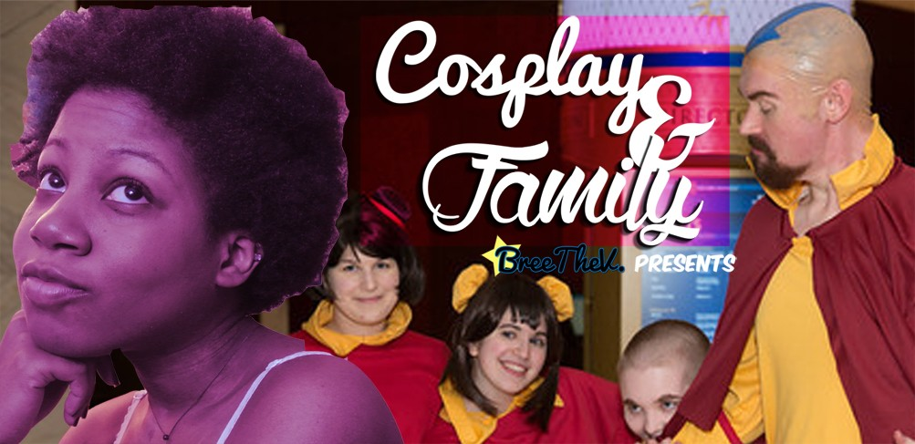 Bree The V: Cosplay and Family
